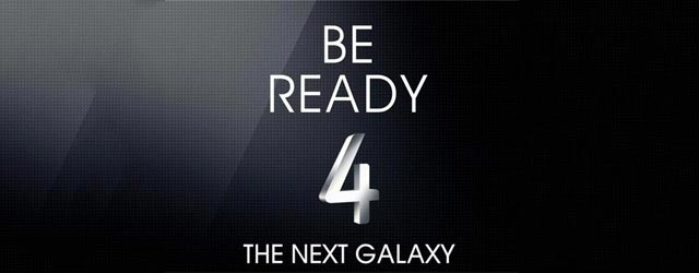 Samsung Galaxy S4 - Be ready 4 the next Galaxy