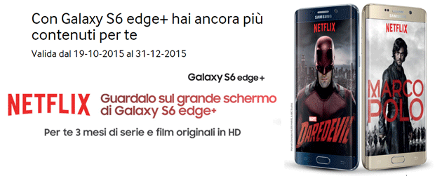 Netflix in regalo con Galaxy S6 edge+