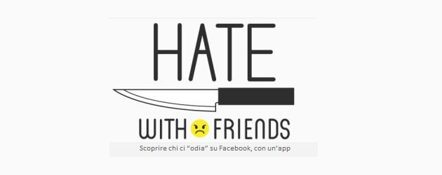 Hate With Friends: come trovare i Falsi Amici su Facebook