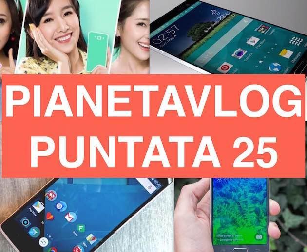 Pianetavlog 25: OnePlus One Android 5.0, Galaxy S6, Galaxy Alpha fuori produzione, Xiaomi Redmi 2