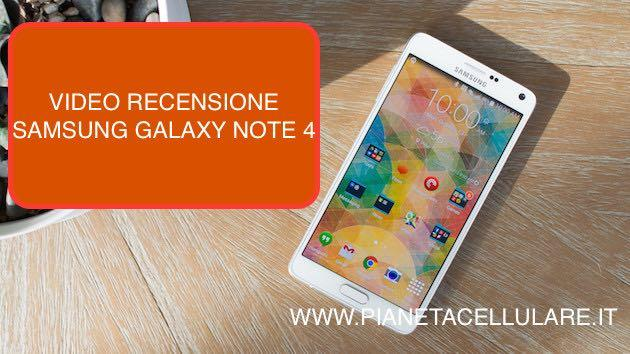 Samsung Galaxy Note 4, video recensione del Phablet per eccellenza