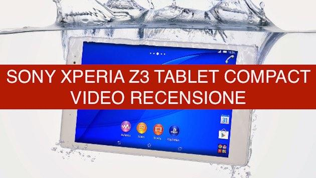 Video recensione Sony Xperia Z3 Tablet Compact, Tablet Android leggero ed impermeabile