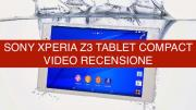 Foto Video recensione Sony Xperia Z3 Tablet Compact, Tablet Android leggero ed impermeabile