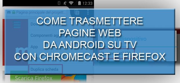 Come fare Mirroring di Firefox per Android su Chromecast