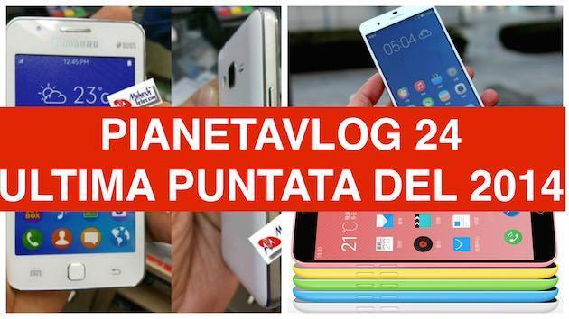 PianetaVlog 24: Samsung Z1 Tizen OS, Honor 6 EMUI 3.0, Meizu Blue Charm Note