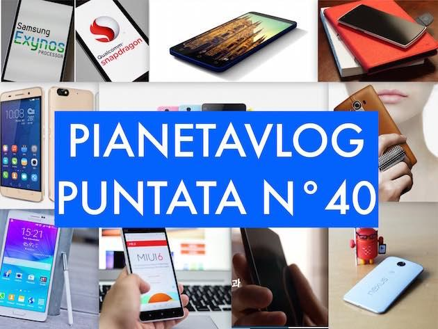 Pianetavlog 40: Xiaomi Mi4i, Samsung Lollipop, Stonex One, Android, Sony Z4, OnePlus Two, Honor 4C