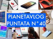 Foto Pianetavlog 40: Xiaomi Mi4i, Samsung Lollipop, Stonex One, Android, Sony Z4, OnePlus Two, Honor 4C