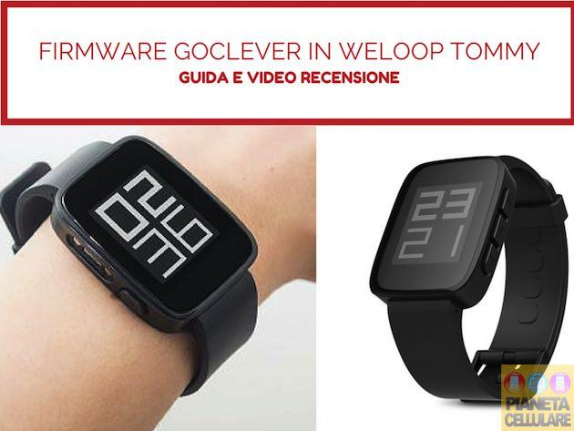 Firmware Goclever Chronos ECO in Weloop Tommy Smartwatch, guida e recensione