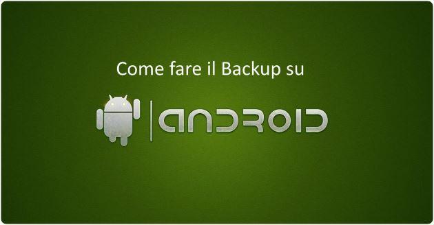 Backup Android: 3 modi per fare il backup su smartphone e tablet