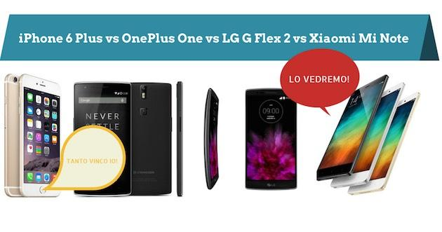 Apple iPhone 6 Plus vs Xiaomi Mi Note vs LG G Flex 2 vs OnePlus One, il nostro confronto