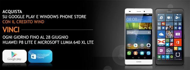 Wind, compra App e vinci Smartphone Huawei P8 LITE o Lumia 640 XL