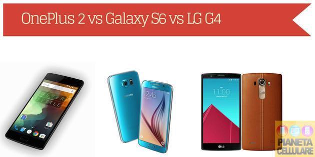 OnePlus 2 vs Samsung Galaxy S6 vs LG G4, caratteristiche a confronto