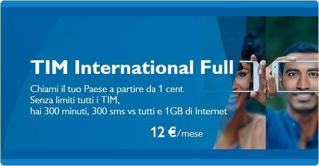 Tim International Full: chiamate verso l'estero a un prezzo agevolato, piu' SMS e dati