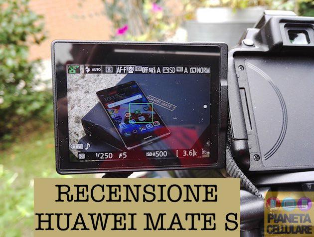 Recensione Huawei Mate S, Phablet Android che stupisce