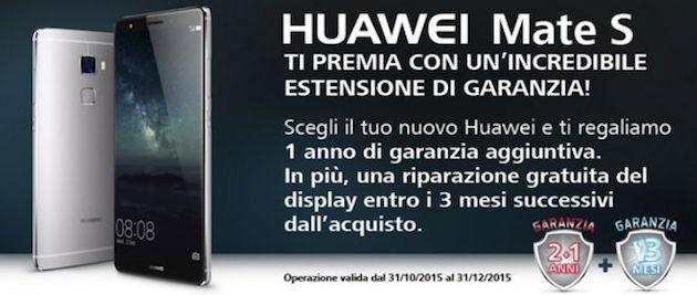 Huawei Mate S: 3 anni di garanzia e riparazione del display Gratis per 3 mesi