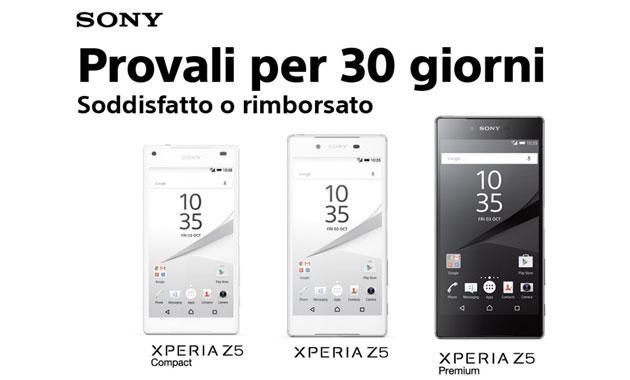 Sony, serie Xperia Z5 per 30 giorni in prova - Soddisfatti o rimborsati