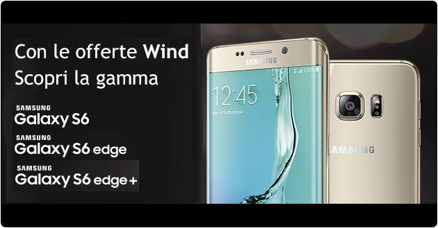Galaxy S6, S6 Edge e S6 Edge Plus con Wind: le promozioni valide fino al 10 Gennaio