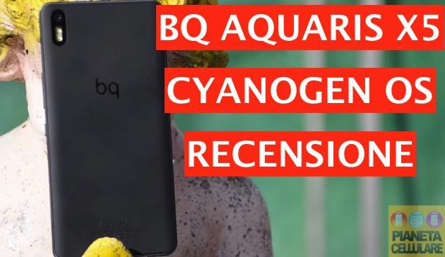 Recensione BQ Aquaris X5 Cyanogen OS