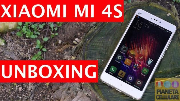 Unboxing Xiaomi Mi 4S e prime impressioni