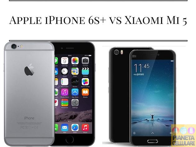 Apple iPhone 6S Plus vs Xiaomi Mi 5, il nostro confronto