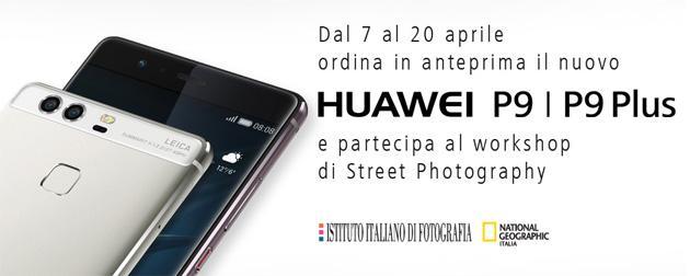 Huawei P9 e P9 Plus, corso di fotografia in regalo a chi Preordina