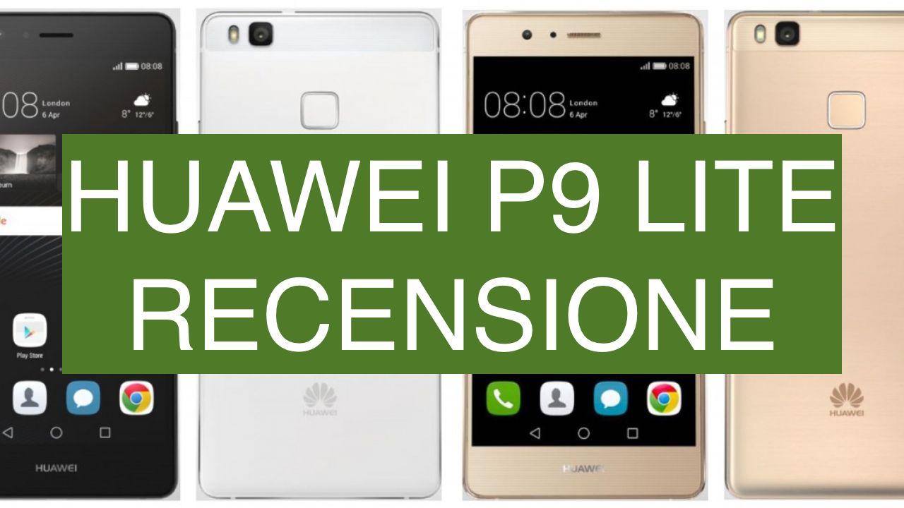 Recensione Huawei P9 Lite, un medio gamma che si sente un Top