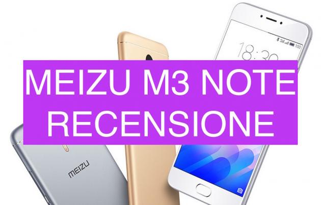 Recensione Meizu M3 Note, non chiamatelo medio gamma