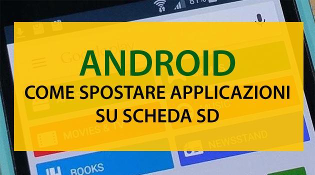 Android Come Spostare Applicazioni Su Scheda Sd