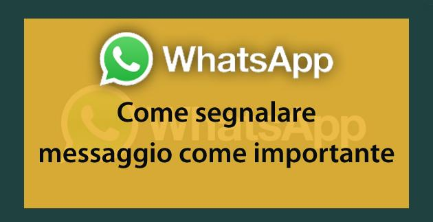 Whatsapp: Come segnare i Messaggi Importanti
