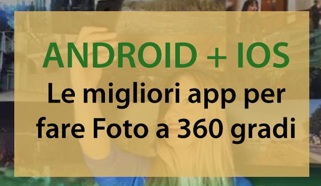 Le migliori applicazioni per fare Foto a 360 gradi per iOS e Android
