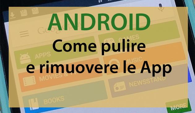 Come pulire e rimuovere le App con Android
