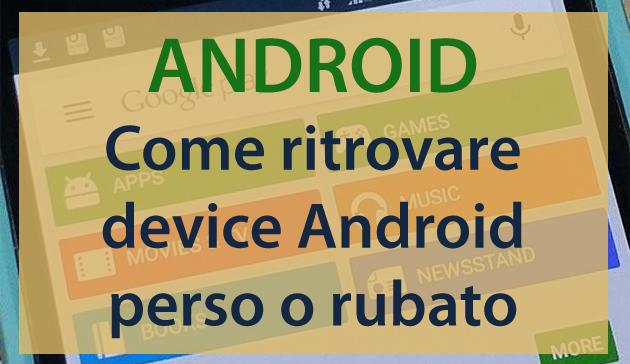 Come ritrovare Android perso o rubato