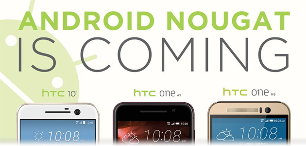 HTC 10, One M9, One A9 ricevono Android 7 Nougat in Europa