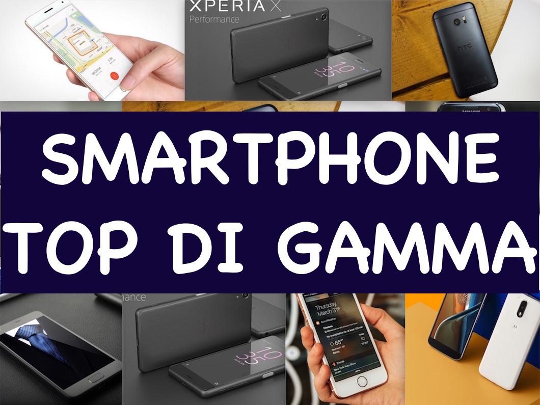 I migliori Smartphone Top di gamma, guida all'acquisto