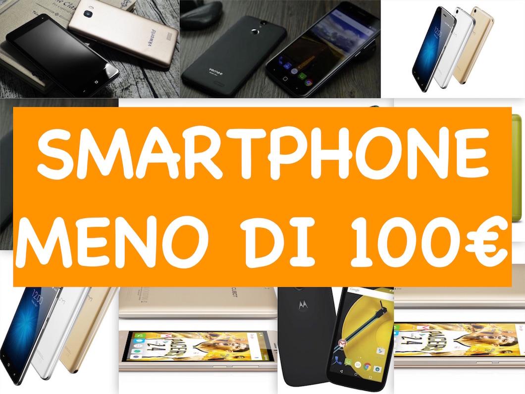 I migliori Smartphone a meno di 100 euro, guida all'acquisto