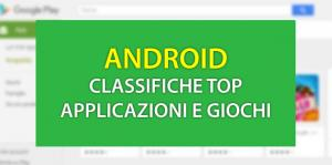 Android: Classifiche Top App e Giochi a Ottobre 2017