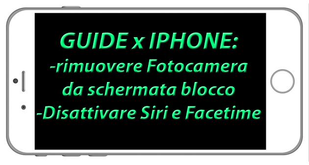 Come rimuovere Fotocamera dalla schermata di blocco iPhone, Disattivare Siri e Facetime