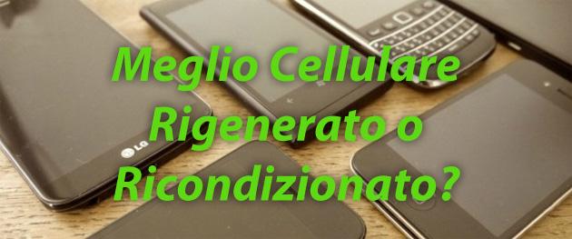 Cosa significa Cellulare Rigenerato o Ricondizionato e quali Vantaggi Offre