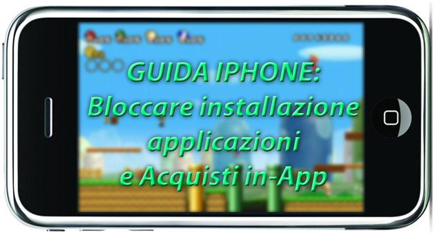 Bloccare installazione applicazioni, eliminazione e Acquisti in-App su iPhone