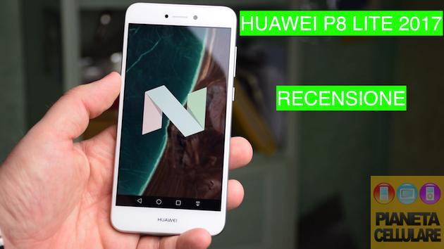 Recensione Huawei P8 Lite 2017, il ritorno del Best Buy