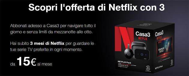 Casa3 Netflix Pack, Tre regala tre mesi di Netflix