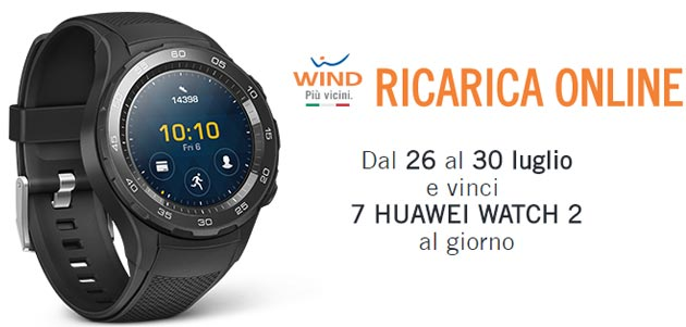 Wind Ricarica e Vinci Huawei Watch 2 [fino al 30 luglio]