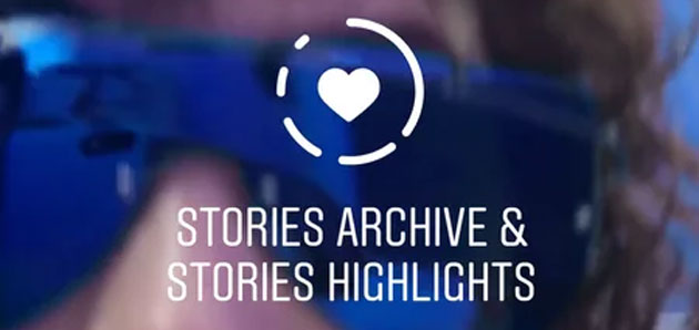 Instagram introduce Stories Highlights e Stories Archive