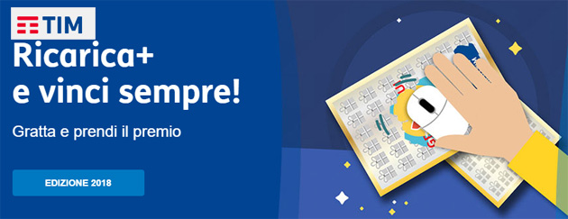 TIM Ricarica+ e Vinci Sempre edizione 2018