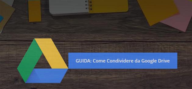 Google Drive, come condividere una cartella e file