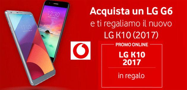 Vodafone regala LG K10 (2017) acquistando LG G6 fino al 28 febbraio