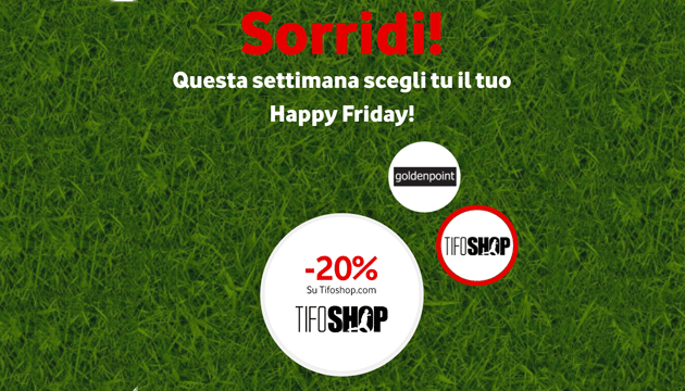 Foto Vodafone Happy Friday il 18 Maggio regala sconto TifoShop.com o Goldenpoint