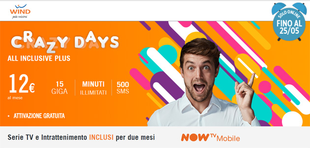 Foto Wind Crazy Day 25 Maggio: All Inclusive Plus con minuti illimitati, 15 Giga e 500 SMS a 12 euro al mese. Inclusi 2 mesi di Now TV Mobile