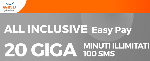 Wind All Inclusive Easy Pay: 20 giga, minuti illimitati e 100 SMS da meno di 10 euro al mese. 30 Giga per chi ha meno di 30 anni