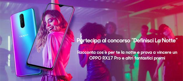 Oppo, concorso DefinisciLaNotte: in palio smartphone RX17 Pro e RX17 Neo